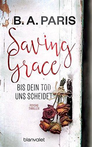 Saving Grace - Bis dein Tod uns scheidet: Psychothriller