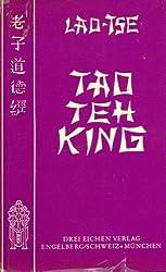 Lao-Tse - Tao Teh King. Wegweisung zur Wirklichkeit