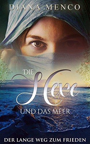 Die Hexe und das Meer: Der lange Weg zum Frieden (5) (German Edition) par Diana Menco