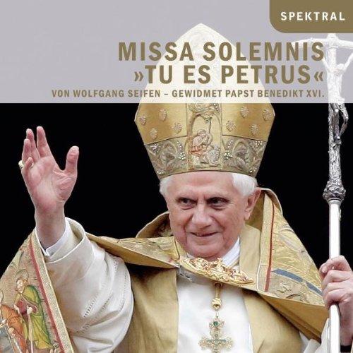 Wolfgang Seifen: Missa Solemnis 'Tu es Petrus'