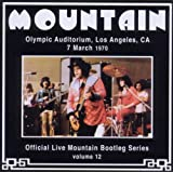 Olympic Auditorium Los Angeles 7 March 1970: Official Live Mountain Bootleg Series Vol.12