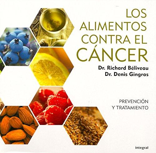 Los alimentos contra el cancer...