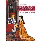 Moduli di letteratura italiana ed europea. L'età medievale-Umanesimo e Rinascimento. Per il triennio