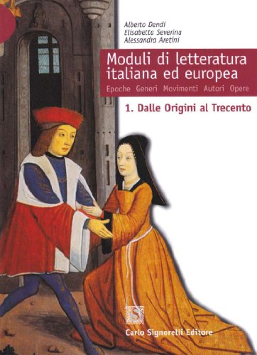Moduli di letteratura italiana ed europea. L'et medievale-Umanesimo e Rinascimento. Per il triennio