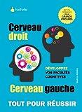 Cerveau droit, cerveau gauche: Développez vos facultés cognitives