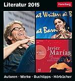 Literatur Kulturkalender 2015: Autoren, Werke, Buchtipps, Hörbücher