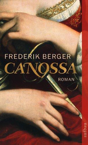 Canossa: Historischer Roman