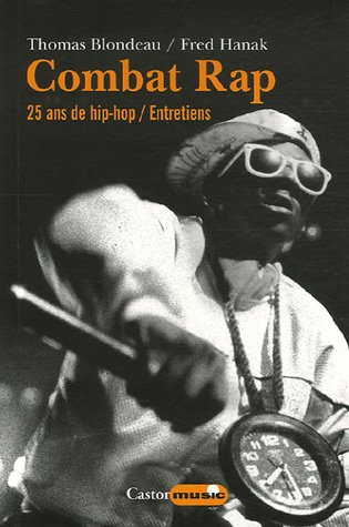 Combat rap - tome 1 25 ans de hip hop - Entretiens (01) par Thomas Blondeau