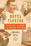 Hotel Florida: Truth, Love, and Death in the Spanish Civil War (English Edition)