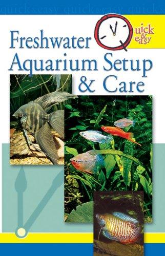 Quick & Easy Freshwater Aquarium Setup & Care (English Edition)
