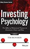 Investing Psychology: The Effects of Behavioral Finance on Investment Choice and Bias. + Website (Wiley Finance Editions)