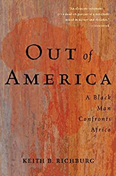 Out Of America: A Black Man Confronts Africa von [Richburg, Keith B.]