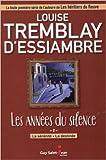 Les années du silence 02 La sérinité - La destinée de Louise Tremblay-D'Essiambre ( 10 juin 2014 ) - 10/06/2014