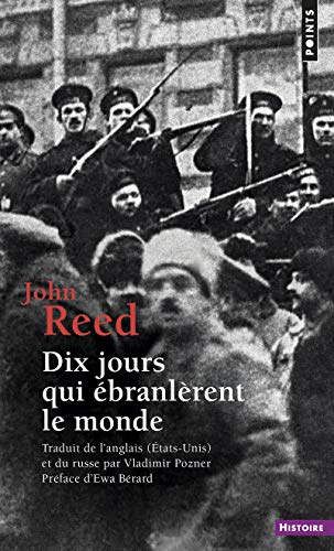 Dix Jours qui ébranlèrent le monde par John Reed