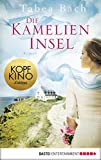 Die Kamelien-Insel: Roman von Tabea Bach