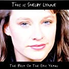 This Is Shelby Lynne: The Best Of The Epic Years by Shelby Lynne (2000-08-08)