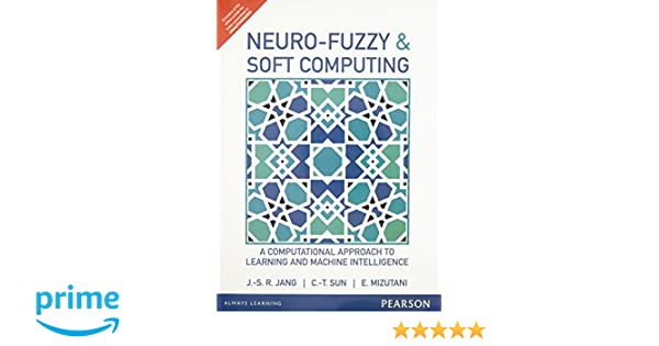 neuro fuzzy and soft computing by j.s.r jang