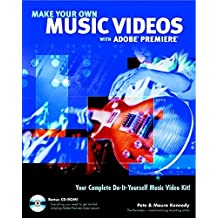 Make Your Own Music Videos with Adobe Premiere by Pete Kennedy (2002-06-25)