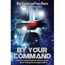 By Your Command Vol 1: The Unofficial and Unauthorised Guide to Battlestar Galactica Original Series (Battlestar Galactica Guide) (English Edition)
