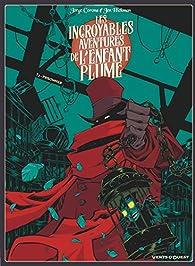 Les incroyables aventures de l'enfant plume, tome 3 : Prisonnier par Jorge Corona