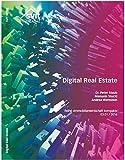 Digital Real Estate - Bedeutung und Potenziale der Digitalisierung für Akteure der Immobilienwirtschaft
