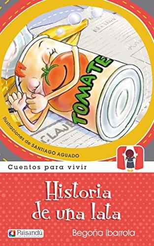 Historia de una lata (Cuentos para vivir) por Begoña Ibarrola