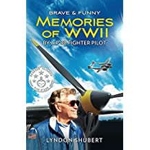 BRAVE AND FUNNY MEMORIES OF WWII: By a P-38 Fighter Pilot (English Edition)
