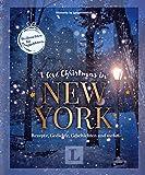 I love Christmas in New York - Coffeetable-Buch für Englisch-Fans: Weihnachten für #englishlovers