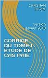 CORRIGE DU TOME 1 : ETUDE DE CAS PAIE: version Janvier 2018