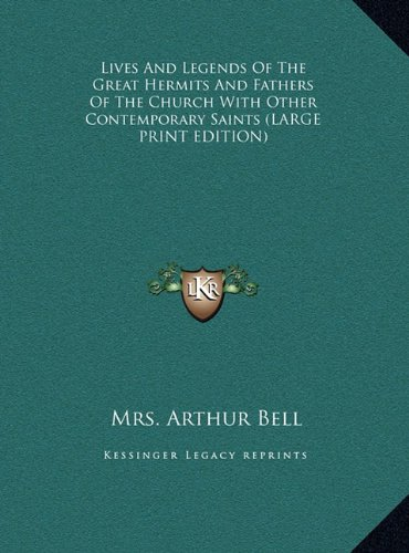 Lives and Legends of the Great Hermits and Fathers of the Church with Other Contemporary Saints