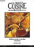 La bonne cuisine de a à z, 10 tomes...