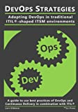 Devops Strategies: Adopting Devops in Traditional Itil-shaped Itsm Environments