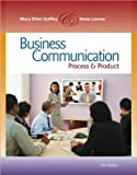 by Dana Loewy.by Mary Ellen Guffey Business Communication: Process and Product (with meguffey.com Printed Access Card)(text only)7th (Seventh) edition[Hardcover]2010