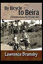 By Bicycle to Beira: (Reminiscences of a 14-year-old)