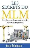 Telecharger Livres Les secrets du MLM Les Secrets des marketers de reseau competents (PDF,EPUB,MOBI) gratuits en Francaise