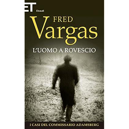 L'uomo A Rovescio (Einaudi. Stile Libero. Noir)