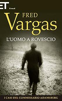 L'uomo a rovescio (I casi del Commissario Adamsberg Vol. 2) (Italian Edition)