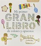 Mi primer gran libro de colores y opuestos (LUPITA BOOKS)