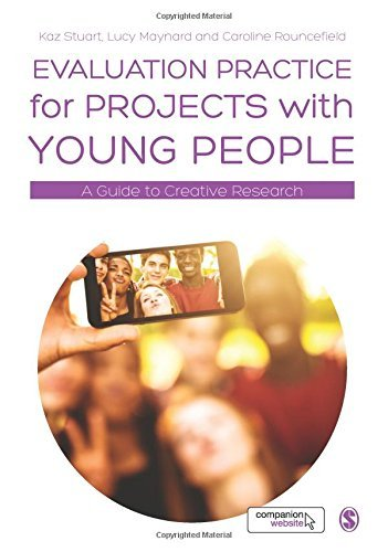 Evaluation Practice for Projects with Young People: A Guide to Creative Research by Stuart, Kaz, Maynard, Lucy, Rouncefield, Caroline (April 2, 2015) Paperback