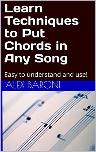 Learn Techniques to Put Chords in Any Song: Easy to understand and use! (English Edition)