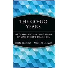 The Go-Go Years: The Drama and Crashing Finale of Wall Street's Bullish 60s (Wiley Investment Classics (Hardcover))