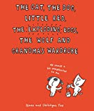 The Cat, The Dog, Little Red, the Exploding Eggs, the Wolf and Grandma's Wardrobe