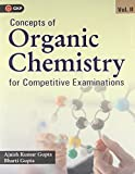 Concepts of Organic Chemistry for Competitive Examinations 2018 - Vol. 2