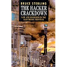 The Hacker Crackdown: Law and Disorder on the Electronic Frontier by Bruce Sterling (1994-01-27)