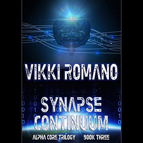 Synapse Continuum: Alpha Core Trilogy, Book 3 Synapse Audio