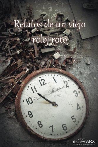 Relatos de un viejo reloj roto: Volume 11 (Miscelánea)