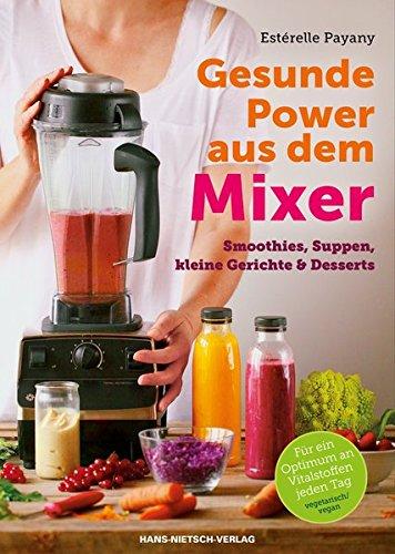 Gesunde Power aus dem Mixer