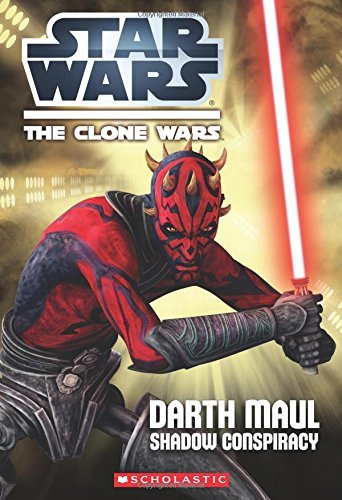 Star Wars: The Clone Wars: Darth Maul: Shadow Conspiracy by Inc Scholastic (2013-01-01)