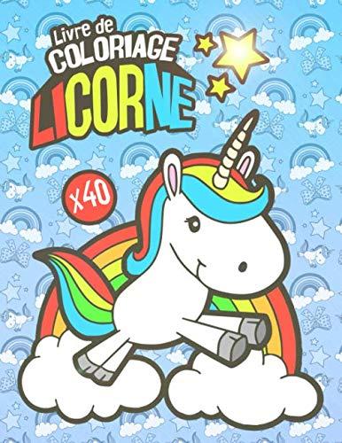 Livre de Coloriage Licorne: Cahier de coloriage pour enfants de tout âge   40 jolies dessins de Licornes à colorier