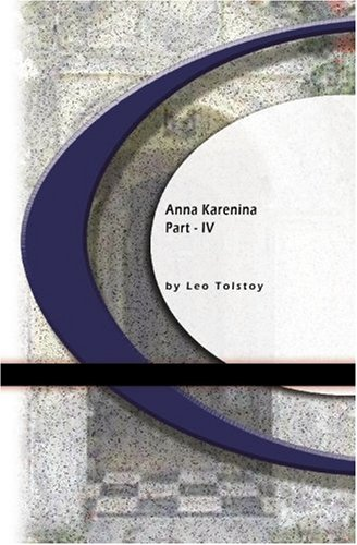 Anna Karenina: Part IV